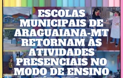 Retorno das aulas presenciais é realizado nas Escolas Municipais de Araguaiana