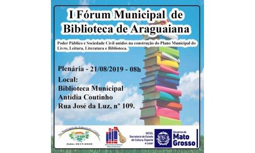 1° Fórum Municipal de Biblioteca em Araguaiana - MT
